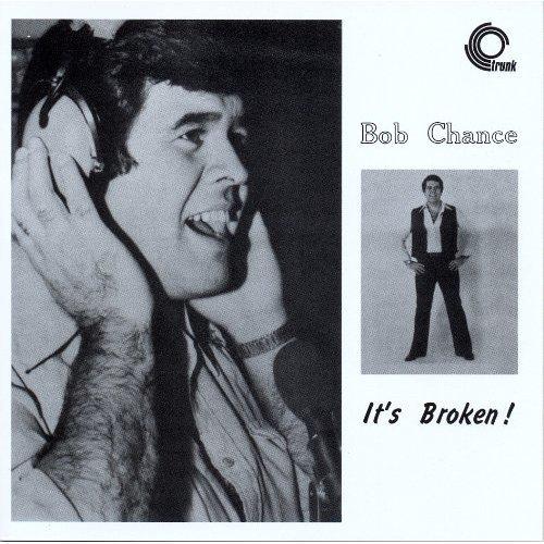 Bob Chance - Its Broken! [CD]