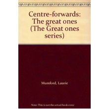 Centre Forwards: The Great Ones (The great ones series)