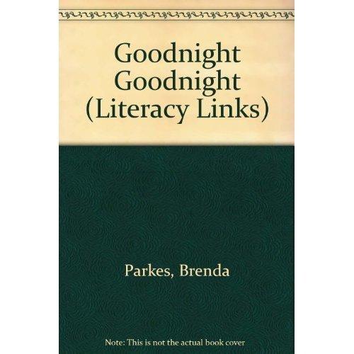 Goodnight Goodnight (Literacy Links)
