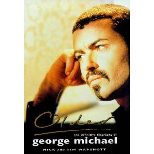 Older:Biography Of George Michael: Older;The Unauthorized Biography of George   Michael: Definitive Biography of George Michael