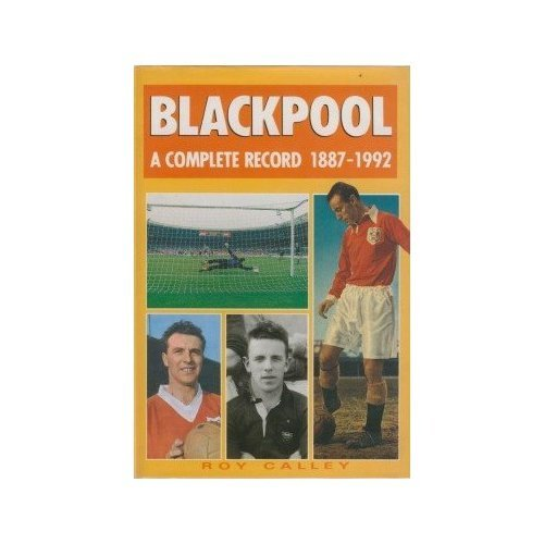 Blackpool: A Complete Record, 1887-1992 (Complete Record Series)