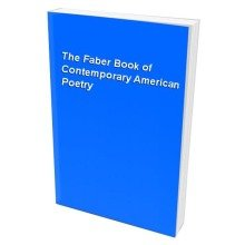 The Faber Book of Contemporary American Poetry