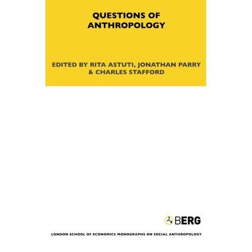 Questions of Anthropology (LSE Monographs on Social Anthropology)