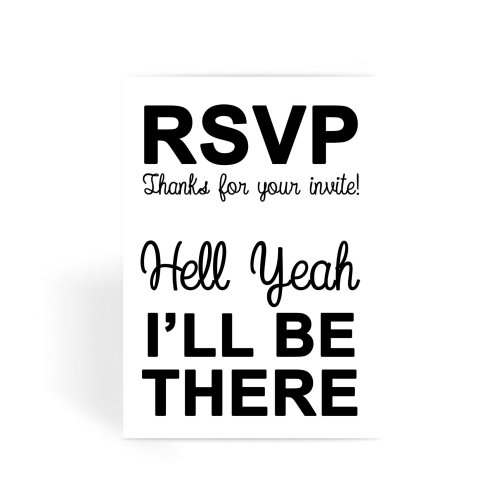 RSVP Hell Yeah I'll Be There Greeting Card
