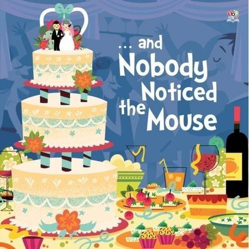 - and Nobody Noticed the Mouse