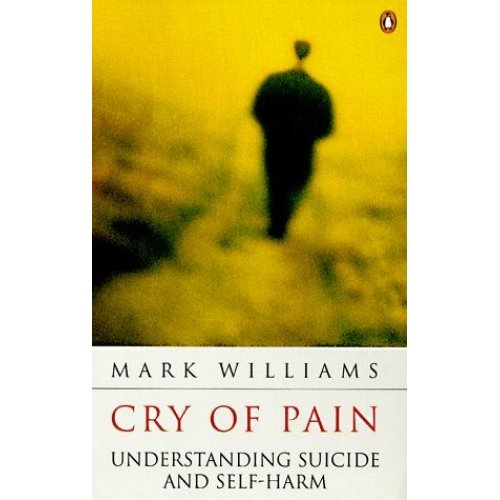 Cry of Pain: Understanding Suicide And Self-Harm (Penguin psychology)