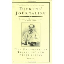 Dickens Journalism Vol 4: Uncommerical Traveller & Other Stories: The Uncommercial Traveller and Other Papers, 1859-1870 v. 4