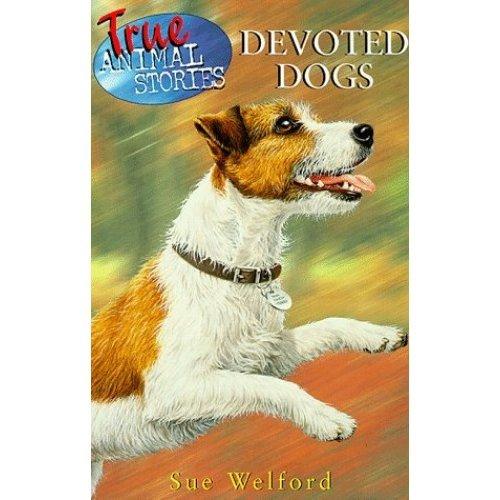 True Animal Stories: Devoted Dogs