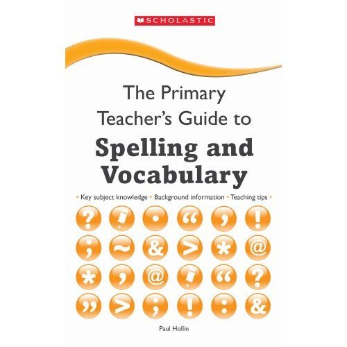 Spelling and Vocabulary (The Primary Teachers Guide)