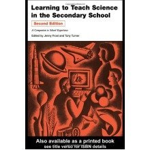 Learning to Teach Science in the Secondary School: a Companion to School Experience (learning to Teach Subjects in the Secondary School)