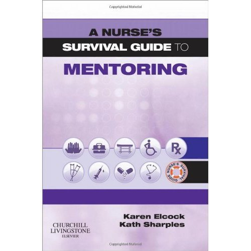A Nurse's Survival Guide to Mentoring, 1e