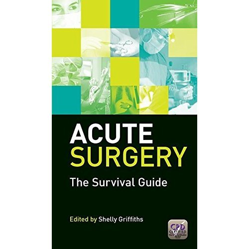 Acute Surgery: The Survival Guide