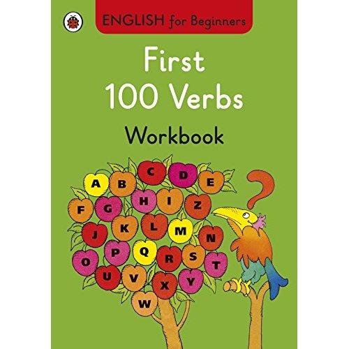 First 100 Verbs workbook: English for Beginners