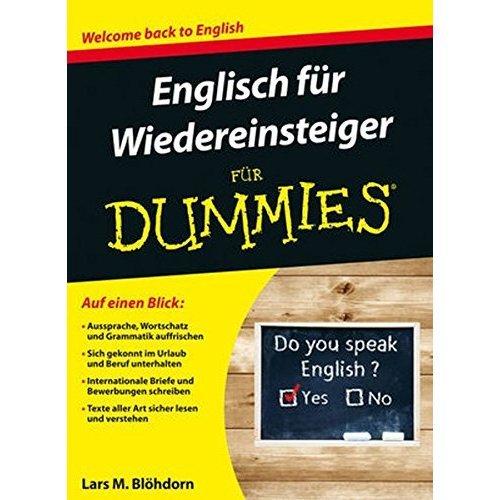 Englisch fur Wiedereinsteiger fur Dummies (Für Dummies)