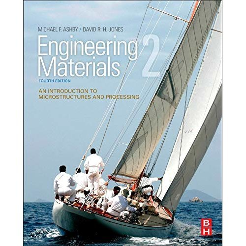 Engineering Materials 2: An Introduction to Microstructures and Processing (International Series on Materials Science and Technology)