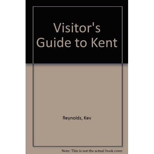 Visitor's Guide to Kent
