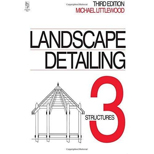 Landscape Detailing Volume 3: Structures: Structures v. 3