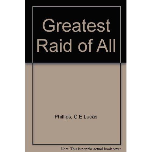 Greatest Raid of All