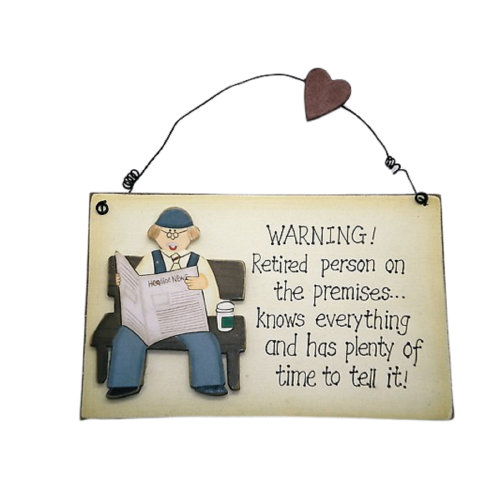 Retirement Wall Plaque Warning Retired Person