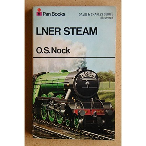L.N.E.R. Steam (The David & Charles Illustrated Series)