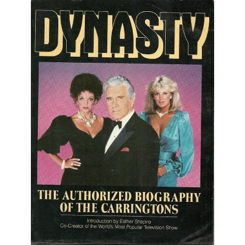 Dynasty: The Authorised Biography of the Carringtons