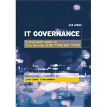 IT Governance: A Manager's Guide to Data Security and ISO 27001 / ISO 27002: A Managers Guide to Data Security and BS 7799/ISO 17799