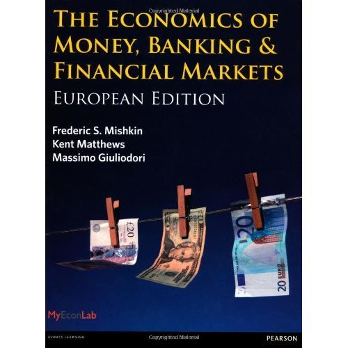The Economics of Money, Banking and Financial Markets: European edition