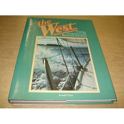 The West: A Sailing Companion to the West Coast of Scotland: Gigha to Cape Wrath
