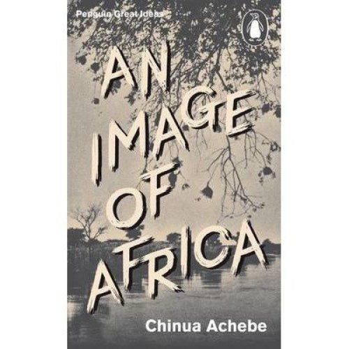 An Image of Africa/ the Trouble with Nigeria