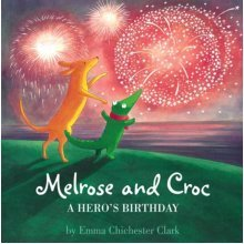 A Hero's Birthday (Melrose and Croc) (Melrose & Croc) (Paperback)