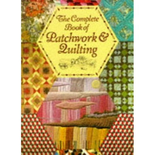 The Complete Book of Patchwork and Quilting