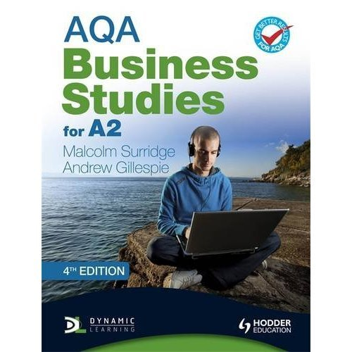 AQA Business Studies for A2 (Surridge & Gillespie) 4th Edition (AQA A Level Business)