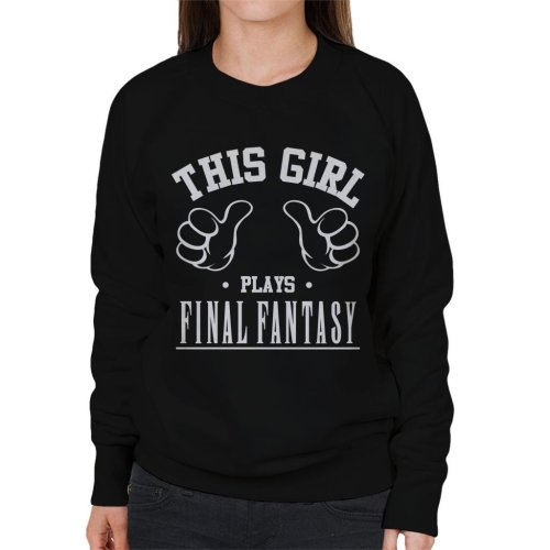 This Girl Plays Final Fantasy Women's Sweatshirt