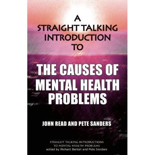 A Straight Talking Introduction to the Causes of Mental Health Problems (Straight Talking Introductions)