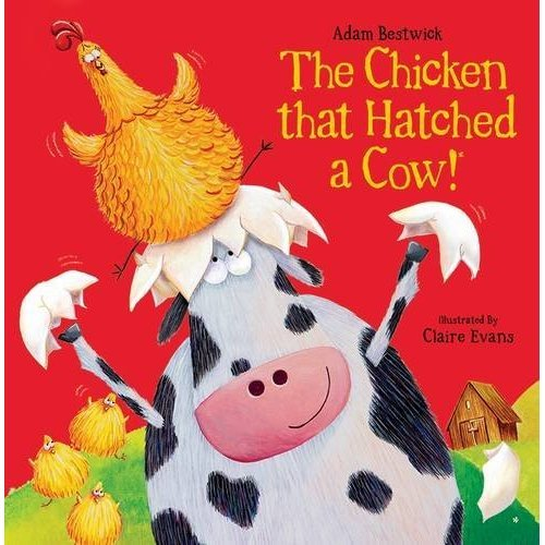The Chicken that Hatched a Cow