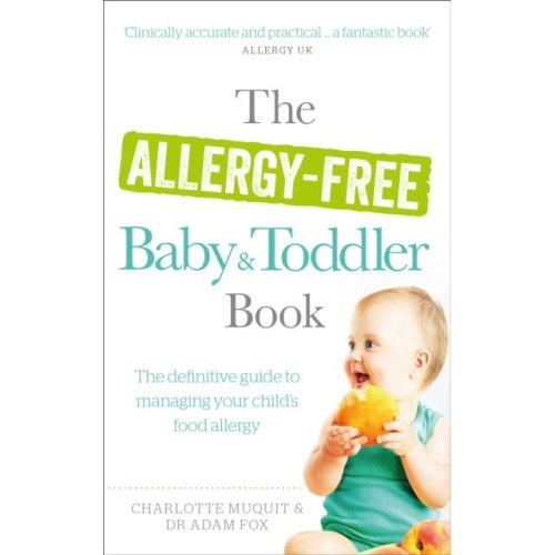 The Allergy-Free Baby and Toddler Book: The definitive guide to managing your child's food allergy (Paperback)