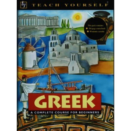 Teach Yourself Greek: Book/Cassette Pack: A Complete Course for Beginners (TYL)