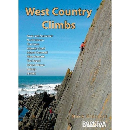 West Country Climbs: Avon and Somerset, North Devon, the Culm, Atlantic Coast, Inland Cornwall, West Penwith, the Lizard, Inland Devon, Torbay, Do...