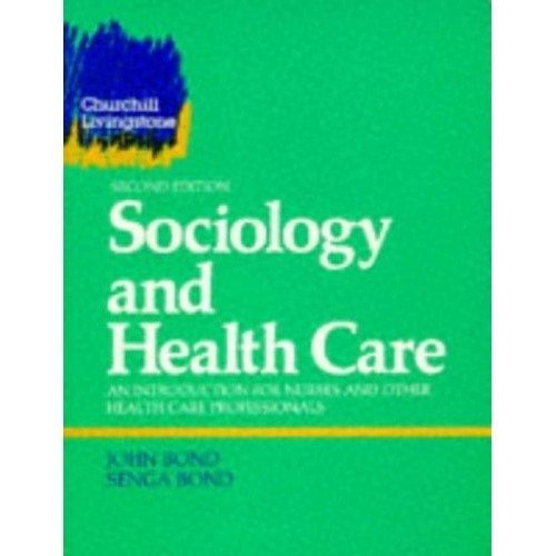 Sociology and Health Care: an Introduction for Nurses and Other Health Care Professionals (project 2000)