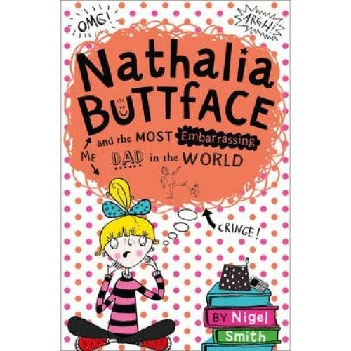 Nathalia Buttface: Nathalia Buttface and the Most Embarrassing Dad in the World