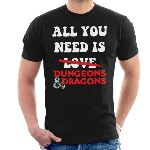 All You Need Is Dungeons And Dragons Men's T-Shirt