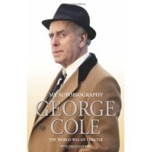 George Cole: The World was My Lobster