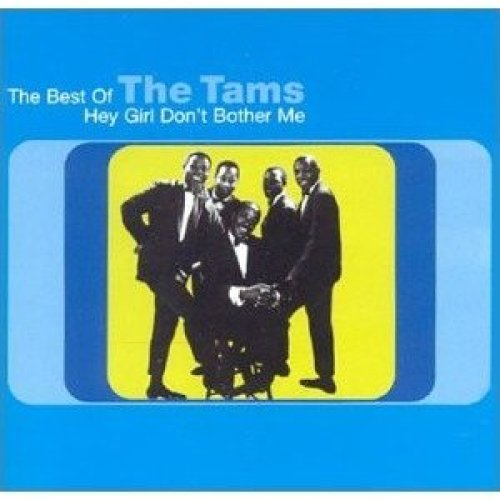 The Tams - Hey Girl Dont Bother Me the Best of [CD]