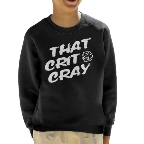 That Crit Cray Dungeons And Dragons Kid's Sweatshirt