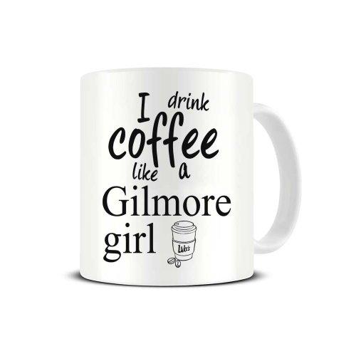 I Drink Coffee Like a Gilmore Girl - Gilmore Girls Fan - Ceramic Coffee Mug - Tea Mug - Great Gift Idea