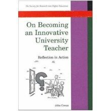 On Becoming an Innovative University Teacher (society for Research into Higher Education)